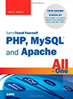 Sams Teach Yourself PHP, MySQL and Apache All in One, 5th Edition Front Cover