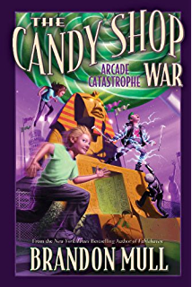 The candy shop war kindle edition by brandon mull children kindle the candy shop war vol 2 arcade catastrophe fandeluxe Images