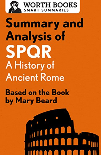 Summary and Analysis of SPQR: A History of Ancient Rome: Based on the Book by Mary Beard (Smart Summaries) (English Edition)