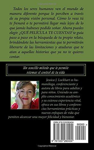 ¿Qué película te cuentas? (Spanish Edition): Jessica J. Lockhart: 9781533280404: Amazon.com: Books