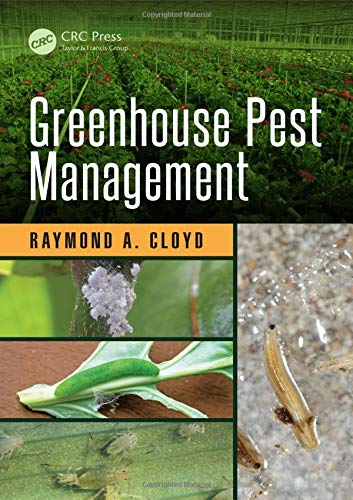 Greenhouse Pest Management (Contemporary Topics in Entomology) by CRC Press