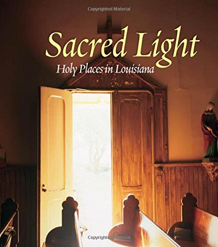 Download Sacred Light: Holy Places in Louisiana pdf epub