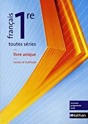 Français 1re toutes séries : Livre unique textes et méthode