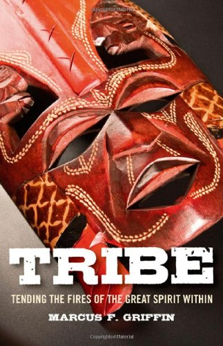 Tribe: Tending the Fires of the Great Spirit Within pdf