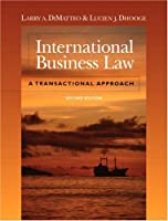 International Business Law: A Transactional Approach