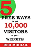 New For 2016 - 5 FREE Ways To Get 10,000 Visitors/Traffic To Your Blog or Website in 27 Days or Less: plus all the resources you need to make it work