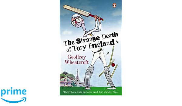 The Strange Death of Tory England: Amazon.es: Geoffrey ...