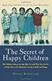 Secret of Happy Children, Steve Biddulph, 1569245703
