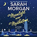 Moonlight Over Manhattan: From Manhattan with Love Audiobook by Sarah Morgan Narrated by Jennifer Woodward
