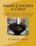 Arnie Catches a Cold, Shelley Frost, 1480132160