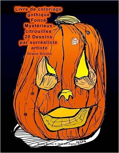Livre gratuits Livre de coloriage gothique Foncé Mystérieux citrouilles 20 Dessins par surréaliste artiste Grace Divine epub pdf
