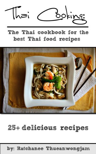 Thai Cooking: The Thai cookbook for the best Thai food recipes (thai cooking, thai food, thai food recipes, thai cookbook, thai curry, thai vegetarian cooking, thai ingredients, thai spices) (Vegetarian Curry)