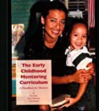 img - for By Dan Bellm - Early Childhood Mentoring Curriculum: A Handbook for Mentors: 1st (first) Edition book / textbook / text book