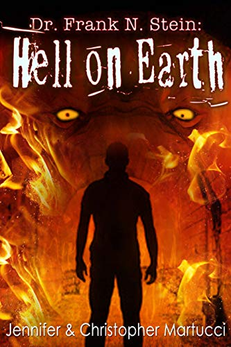 Dr. Frank N. Stein: Hell on Earth (Book 4)