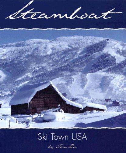 Steamboat: Ski Town USA (Roadside History Series)