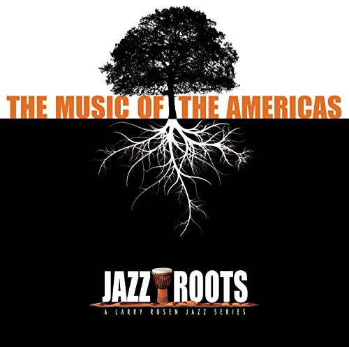 Jazz Roots: The Music Of The A...