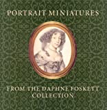 Portrait Miniatures from the Daphne Foskett Collection, Stephen Lloyd, 1903278368