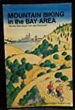 Mountain Biking in the Bay Area, Michael Hodgson and Mark Lord, 0934136416