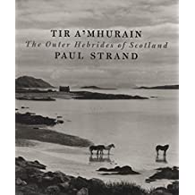 Paul Strand: Tir A'Mhurain: The Outer Hebrides of Scotland