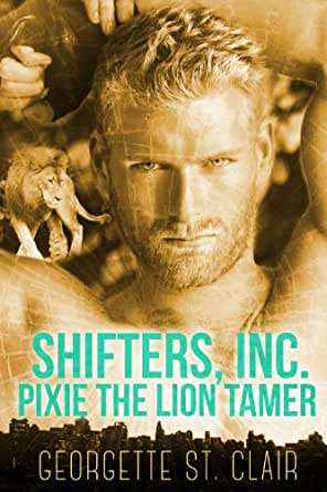 Pixie The Lion Tamer (Shifters, Inc. Book 3) - Kindle edition by