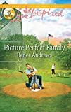 Picture Perfect Family (Love Inspired) by Renee Andrews front cover