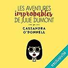 Les aventures improbables de Julie Dumont   Livre audio Auteur(s) : Cassandra O'Donnell Narrateur(s) : Ingrid Donnadieu