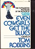 Even Cowgirls Get the Blues, Tom Robbins, 0553257692