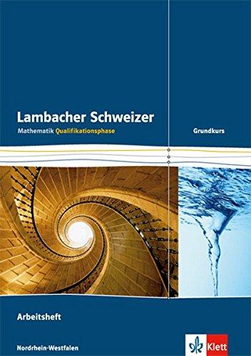 lambacher-schweizer-mathematik-qualifikationsphase-grundkurs-ausgabe-nordrhein-westfalen-arbeitsheft-plus-lsungen-klassen-11-12-oder-12-13-ausgabe-fr-nordrhein-westfalen-ab-2014