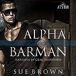 Alpha Barman: J.T's Bar, Book 1 | Sue Brown