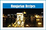 Hungarian Recipes, Whitney Pope, 1932043780