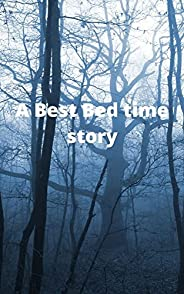 A Best Bed Time Story: A Best and beautiful bed time story for adults (English Edition)