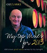 Oz Clarke My Top Wines for 2013: Delicious, good value wines to try tonight