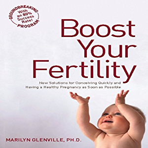 Boost Your Fertility: New Solutions for Conceiving Quickly and Having a Healthy Pregnancy as Soon as Possible