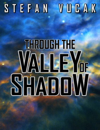 """Through The Valley"""