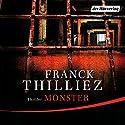 Monster Hörbuch von Franck Thilliez Gesprochen von: Thomas M. Meinhardt