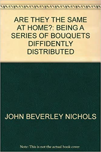 Livres en pdf à télécharger gratuitement ARE THEY THE SAME AT HOME?: BEING A SERIES OF BOUQUETS DIFFIDENTLY DISTRIBUTED in French PDF