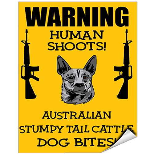 Human Shoots Australian Stumpy Tail Cattle Dog Bites Vinyl LABEL DECAL STICKER 5 inches x 7 inches