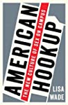 American Hookup: The New Culture of S...