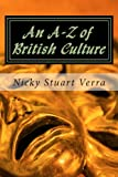 An a-Z of British Culture, Nicky Verra, 1492395226