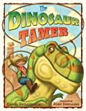 The Dinosaur Tamer, Carol Greathouse, 0525478663