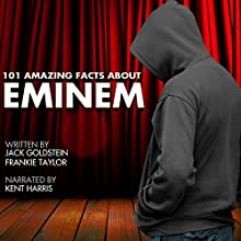 101 Amazing Facts About Eminem Audiobook by Jack Goldstein, Frankie Taylor Narrated by Kent Harris