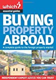 Buying Property Abroad (Which? Essential Guides) by Jeremy Davies (15-May-2006) Paperback