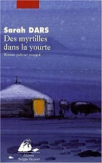 Des myrtilles dans la yourte : roman policier, Dars, Sarah