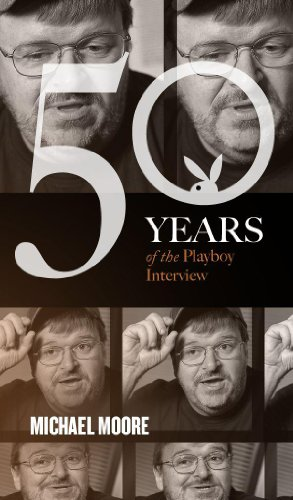 Michael Moore: The Playboy Interview (Singles Classic) (50 Years of the Playboy Interview)