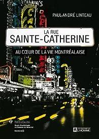 La rue sainte-catherine par Paul-André Linteau