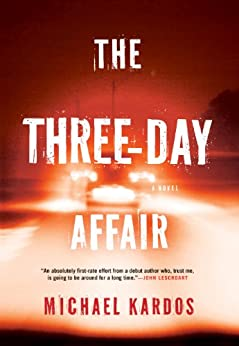 The Three-Day Affair by [Kardos, Michael]