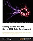 Getting Started with SQL Server 2012 Cube Development, Simon Lidberg, 1849689504
