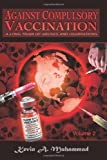 Against Compulsory Vaccination, Kevin A Muhammad, 0982359306