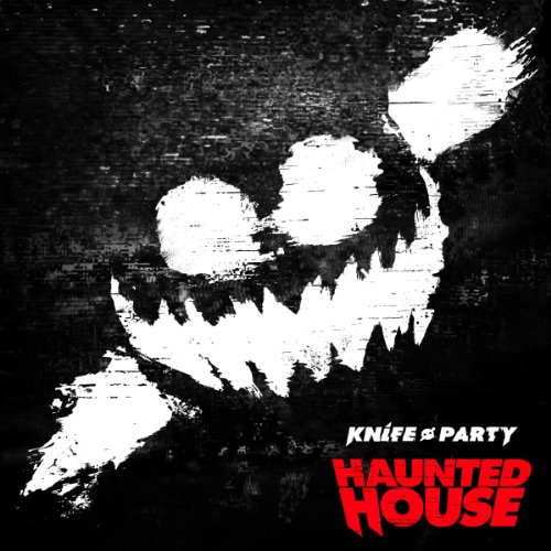 Haunted House Explicit Knife Party