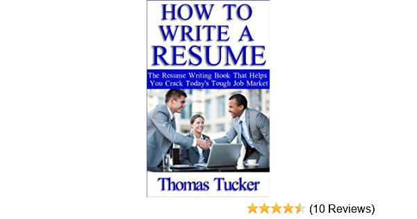 amazon com how to write a resume the resume writing book that